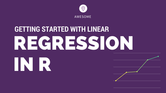 Getting Started With Linear Regression In R