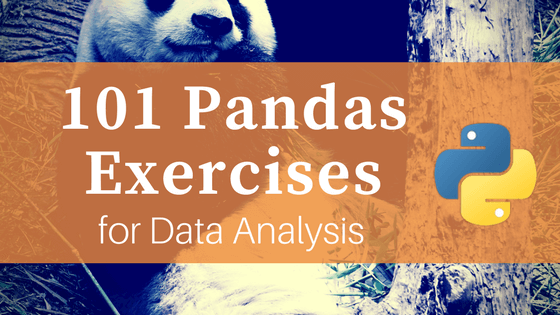101 Pandas Exercises for Data Analysis – Machine Learning Plus