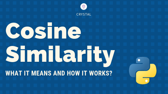 Cosine Similarity - Understanding the math and how it works? (with