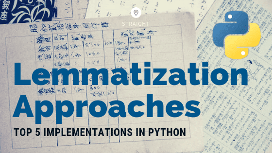 Lemmatization Approaches with Examples in Python