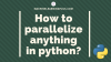 parallel processing python
