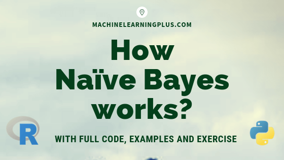 How Naive Bayes Algorithm Works? (with example and full code