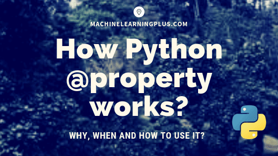 Python Property Explained How To Use And When Full Examples Ml