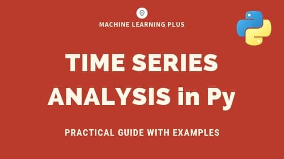 Time Series Analysis in Python - A Comprehensive Guide with Examples