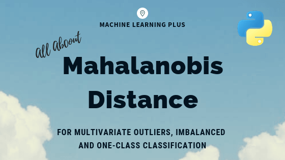 Mahalonobis Distance - Understanding the math with examples (python