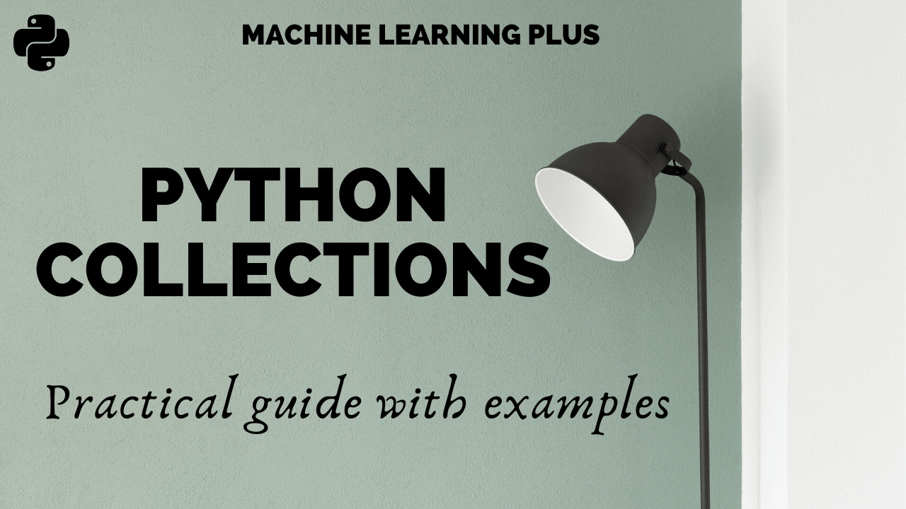 Python Collections   An Introductory Guide   Machine Learning Plus